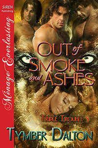 Out of Smoke and Ashes (Triple Trouble 5)