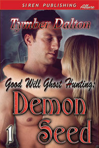 Good Will Ghost Hunting: Demon Seed (Book 1)
