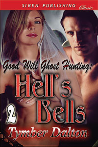 Good Will Ghost Hunting: Hell's Bells (Book 2)