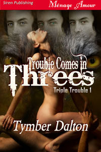 Trouble Comes in Threes (Triple Trouble 1)