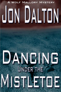 Dancing Under the Mistletoe (Wolf Mallory Mystery)