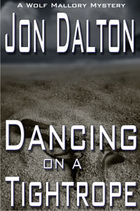 Dancing on a Tightrope (Wolf Mallory Mystery)