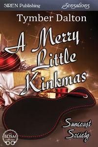 Adult Excerpt: A Merry Little Kinkmas (Suncoast Society)