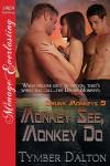 Monkey See, Monkey Do (Drunk Monkeys 9)
