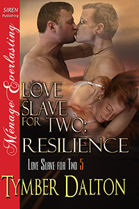 Now Available – Love Slave for Two: Resilience (Book 5)
