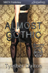 Now on Kindle: Almost Gothic (Rusty and Eliza's story)