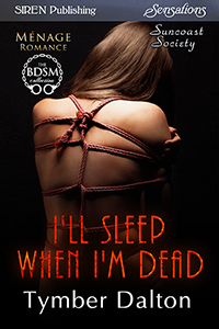 Now Available: I'll Sleep When I'm Dead (Suncoast Society)
