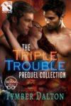The Triple Trouble Prequel Collection (Vol. 1)